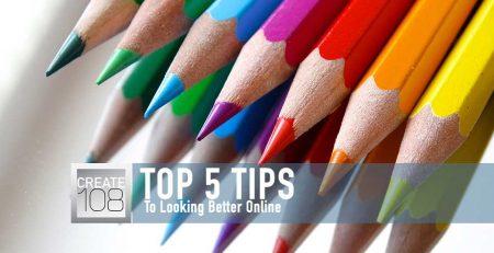 Top Five Tips to looking Better Online